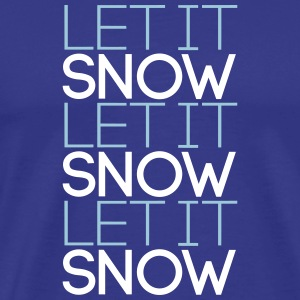 Let it snow let it snow let it snow 2C T-Shirts - Männer Premium T-Shirt