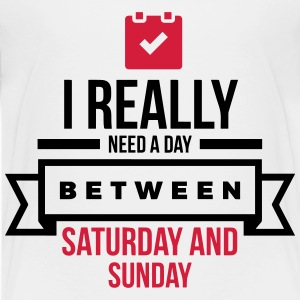I Need A Day Between Saturday Shirts - Teenage Premium T-Shirt