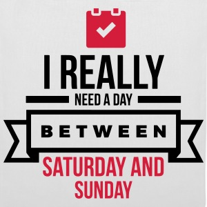 I Need A Day Between Saturday Bags & Backpacks - Tote Bag