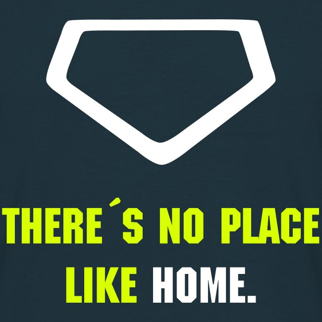 "Baseball Shirt ""There´s no place like home"""