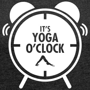 It's Yoga O'Clock T-Shirts - Frauen T-Shirt mit gerollten Ärmeln