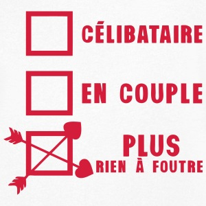 celibataire couple rien foutre citation Tee shirts - T-shirt Homme col V
