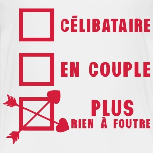 celibataire couple rien foutre citation Tee shirts - T-shirt Premium Enfant