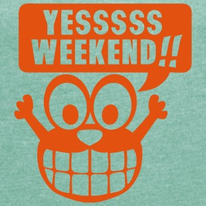 yes yessss weekend citation smiley Tee shirts - T-shirt Femme à manches retroussées