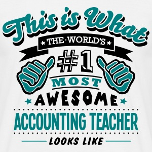 accounting teacher world no1 most awesom - Men's T-Shirt