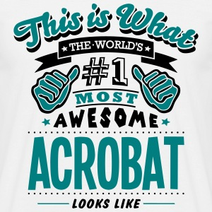 acrobat world no1 most awesome copy - Men's T-Shirt