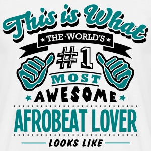 afrobeat lover world no1 most awesome co - Men's T-Shirt