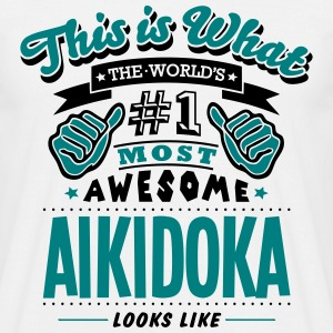 aikidoka world no1 most awesome copy - Men's T-Shirt