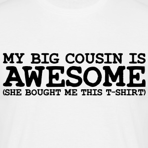 my big cousin is awesome she - Men's T-Shirt