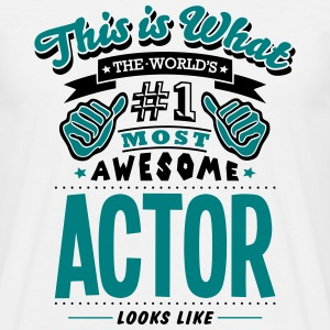 actor world no1 most awesome - Men's T-Shirt
