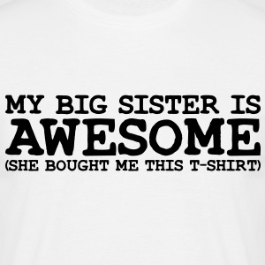 my big SISTER is awesome she - Men's T-Shirt
