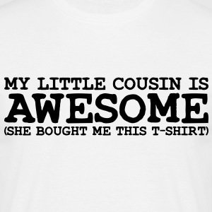 my little cousin is awesome she - Men's T-Shirt