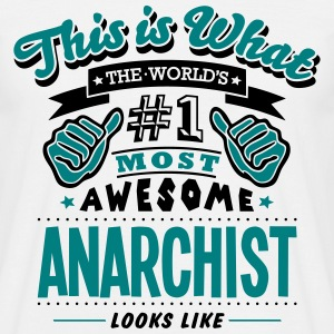 anarchist world no1 most awesome - Men's T-Shirt