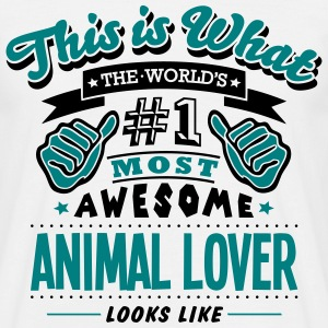 animal lover world no1 most awesome - Men's T-Shirt