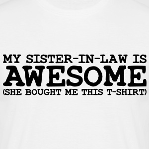 my SISTER IN LAW is awesome - Men's T-Shirt