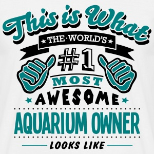 aquarium owner world no1 most awesome co - Men's T-Shirt