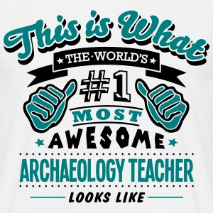 archaeology teacher world no1 most aweso - Men's T-Shirt