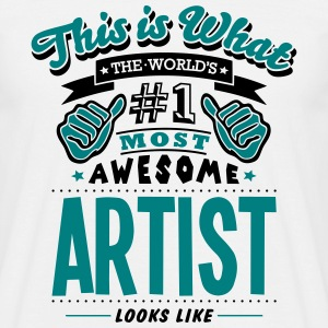 artist world no1 most awesome - Men's T-Shirt