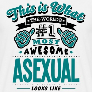 asexual world no1 most awesome - Men's T-Shirt