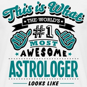 astrologer world no1 most awesome - Men's T-Shirt