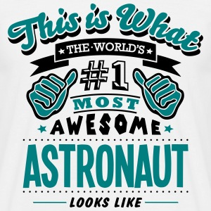 astronaut world no1 most awesome - Men's T-Shirt