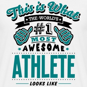 athlete world no1 most awesome - Men's T-Shirt