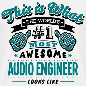 audio engineer world no1 most awesome co - Men's T-Shirt