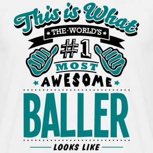 baller world no1 most awesome - Men's T-Shirt