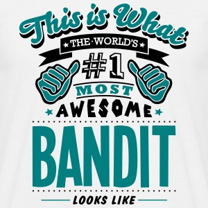 bandit world no1 most awesome - Men's T-Shirt