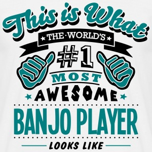 banjo player world no1 most awesome - Men's T-Shirt