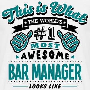 bar manager world no1 most awesome - Men's T-Shirt