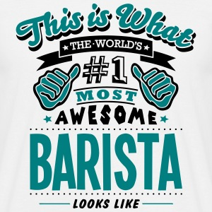 barista world no1 most awesome - Men's T-Shirt