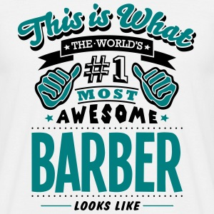 barber world no1 most awesome - Men's T-Shirt