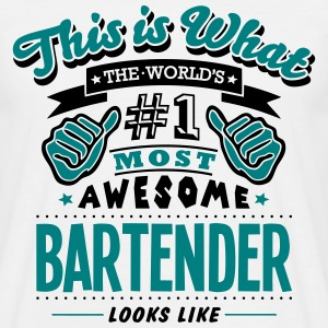 bartender world no1 most awesome - Men's T-Shirt
