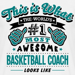 basketball coach world no1 most awesome  - Men's T-Shirt