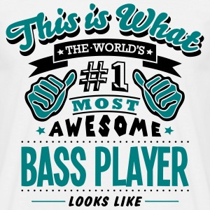 bass player world no1 most awesome - Men's T-Shirt