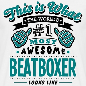 beatboxer world no1 most awesome - Men's T-Shirt