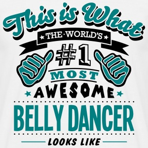 belly dancer world no1 most awesome - Men's T-Shirt