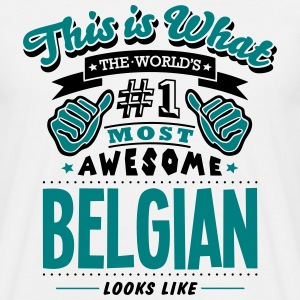 belgian world no1 most awesome - Men's T-Shirt