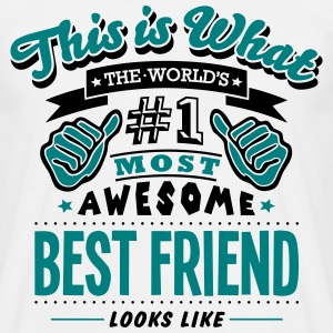 BEST FRIEND world no1 most awesome c - Men's T-Shirt