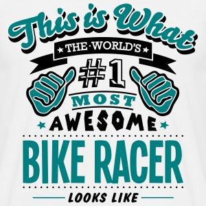 bike racer world no1 most awesome - Men's T-Shirt