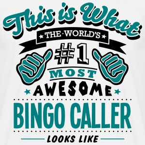 bingo caller world no1 most awesome - Men's T-Shirt