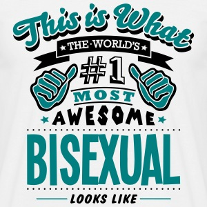 bisexual world no1 most awesome - Men's T-Shirt
