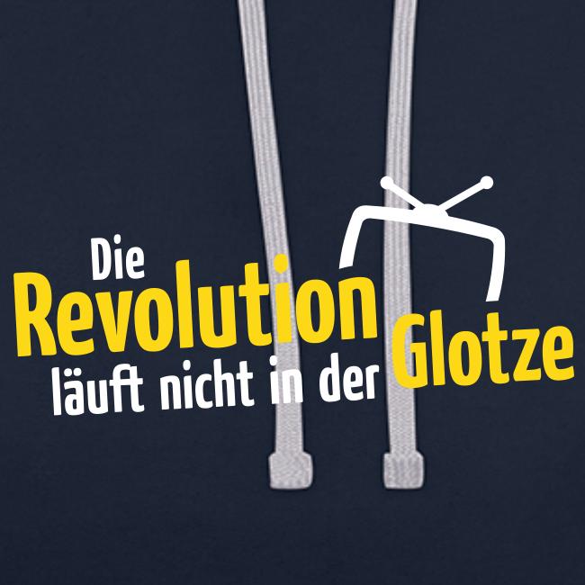Die Revolution läuft nicht in der Glotze Kontrast-Hoodie