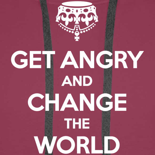Get angry and change the world Hoodie