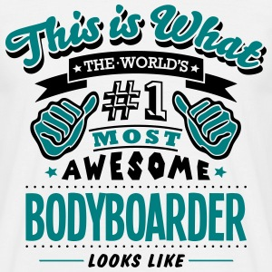 bodyboarder world no1 most awesome - Men's T-Shirt