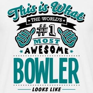 bowler world no1 most awesome - Men's T-Shirt
