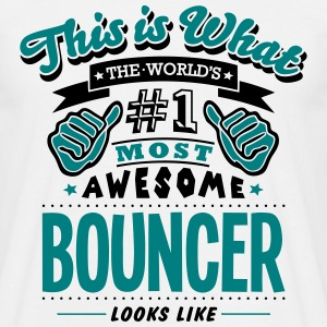 bouncer world no1 most awesome - Men's T-Shirt