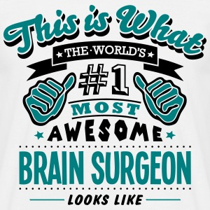 brain surgeon world no1 most awesome cop - Men's T-Shirt