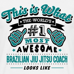 brazilian jiu jitsu coach world no1 most - Men's T-Shirt